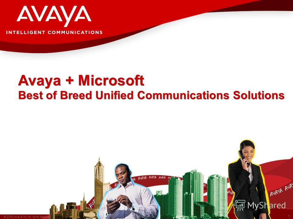 1 © 2009 Avaya Inc. All rights reserved. Avaya – Confidential. Avaya + Microsoft Best of Breed Unified Communications Solutions