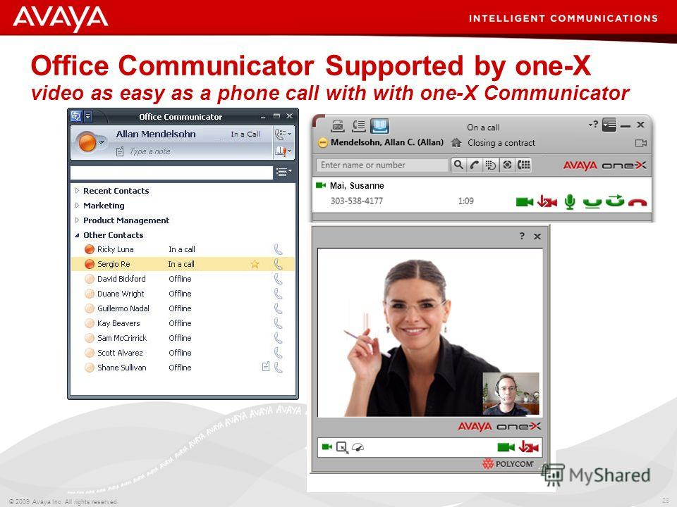 28 © 2009 Avaya Inc. All rights reserved. Office Communicator Supported by one-X video as easy as a phone call with with one-X Communicator Mai, Susanne