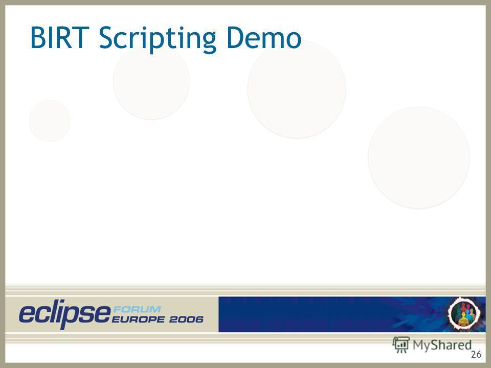 26 BIRT Scripting Demo