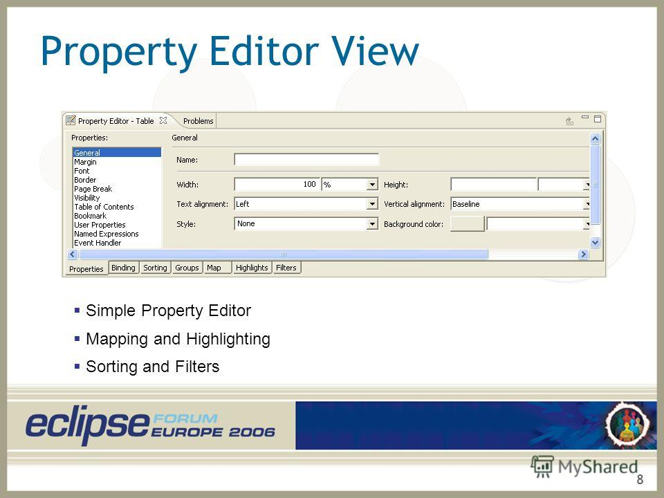 8 Property Editor View Simple Property Editor Mapping and Highlighting Sorting and Filters