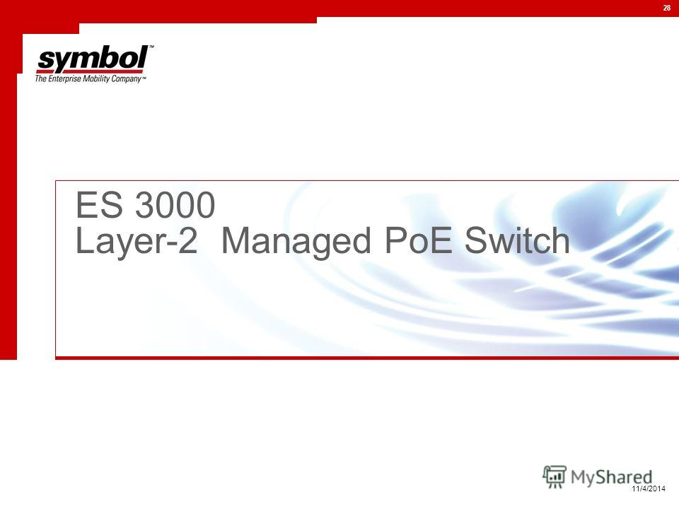 28 11/4/2014 ES 3000 Layer-2 Managed PoE Switch