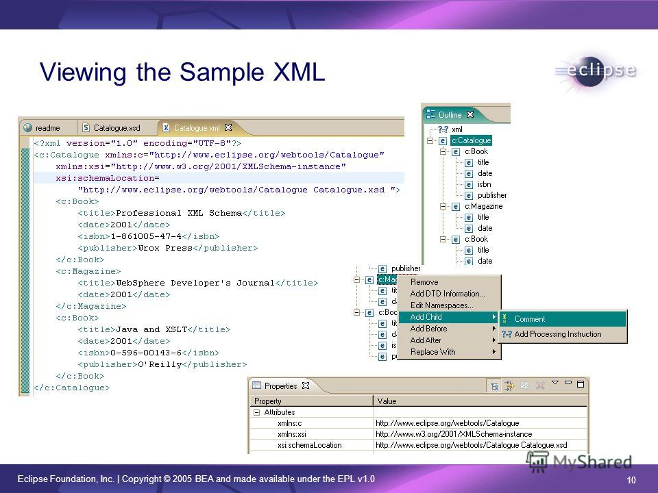 Eclipse Foundation, Inc. | Copyright © 2005 BEA and made available under the EPL v1.0 10 Viewing the Sample XML