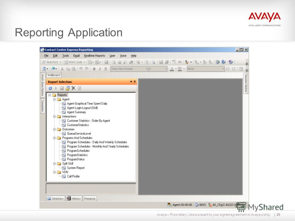 Avaya – Proprietary. Use pursuant to your signed agreement or Avaya policy. Reporting Application 26