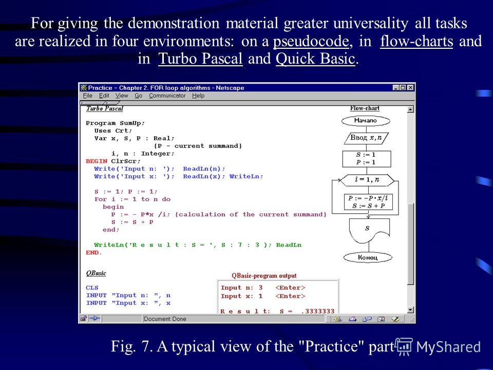 Fig. 7. A typical view of the Practice part For giving the demonstration material greater universality all tasks are realized in four environments: on a pseudocode, in flow-charts and in Turbo Pascal and Quick Basic.