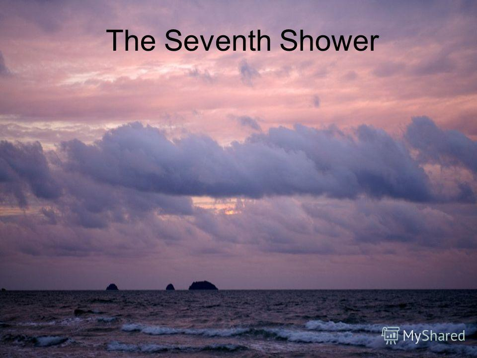 The Seventh Shower