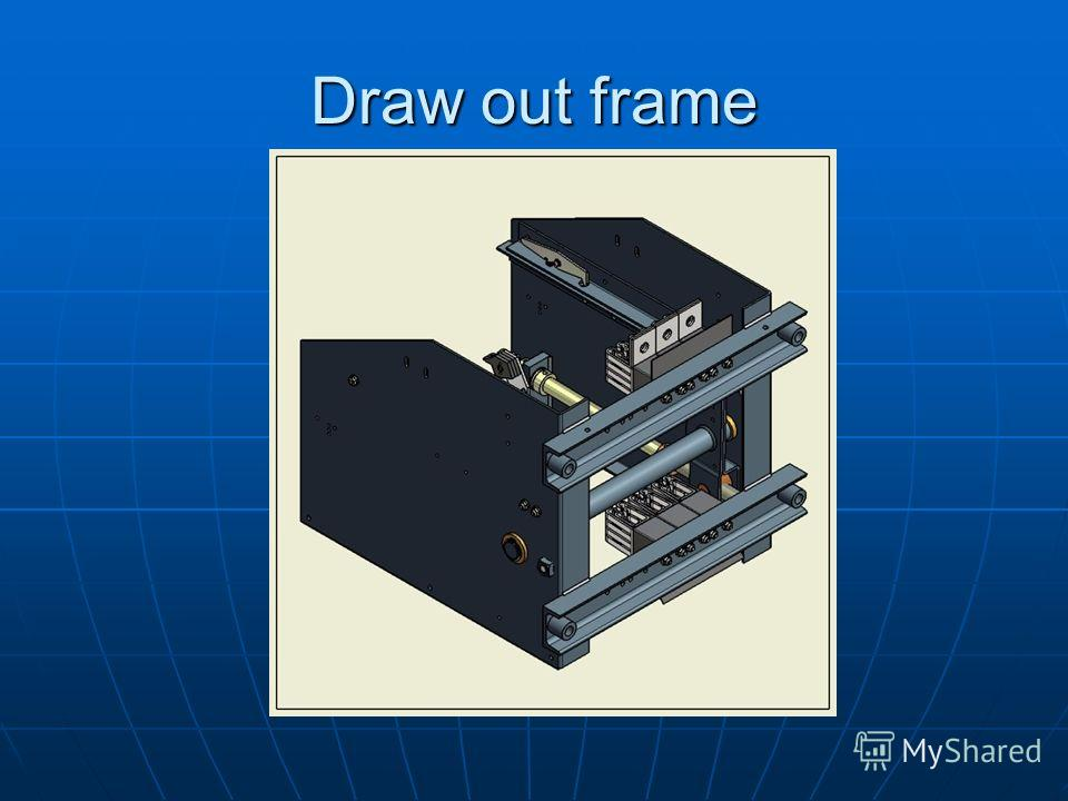 Draw out frame