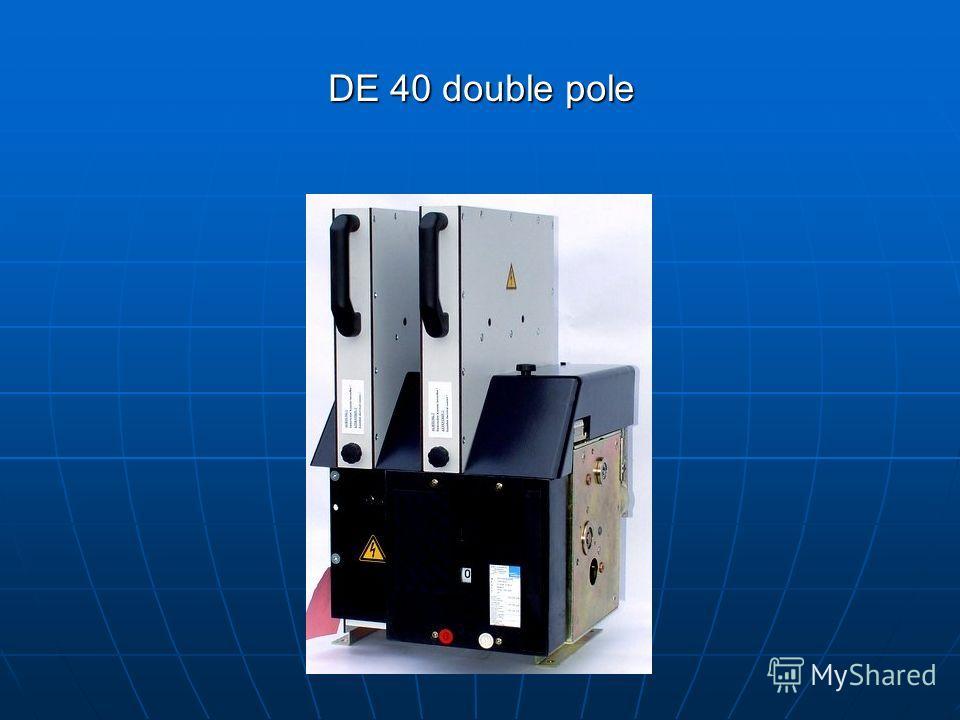 DE 40 double pole