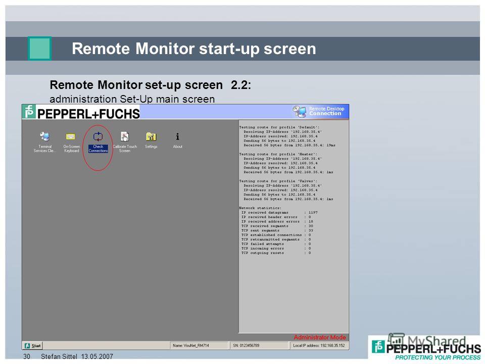 13.05.2007Stefan Sittel30 Remote Monitor start-up screen Remote Monitor set-up screen 2.2: administration Set-Up main screen