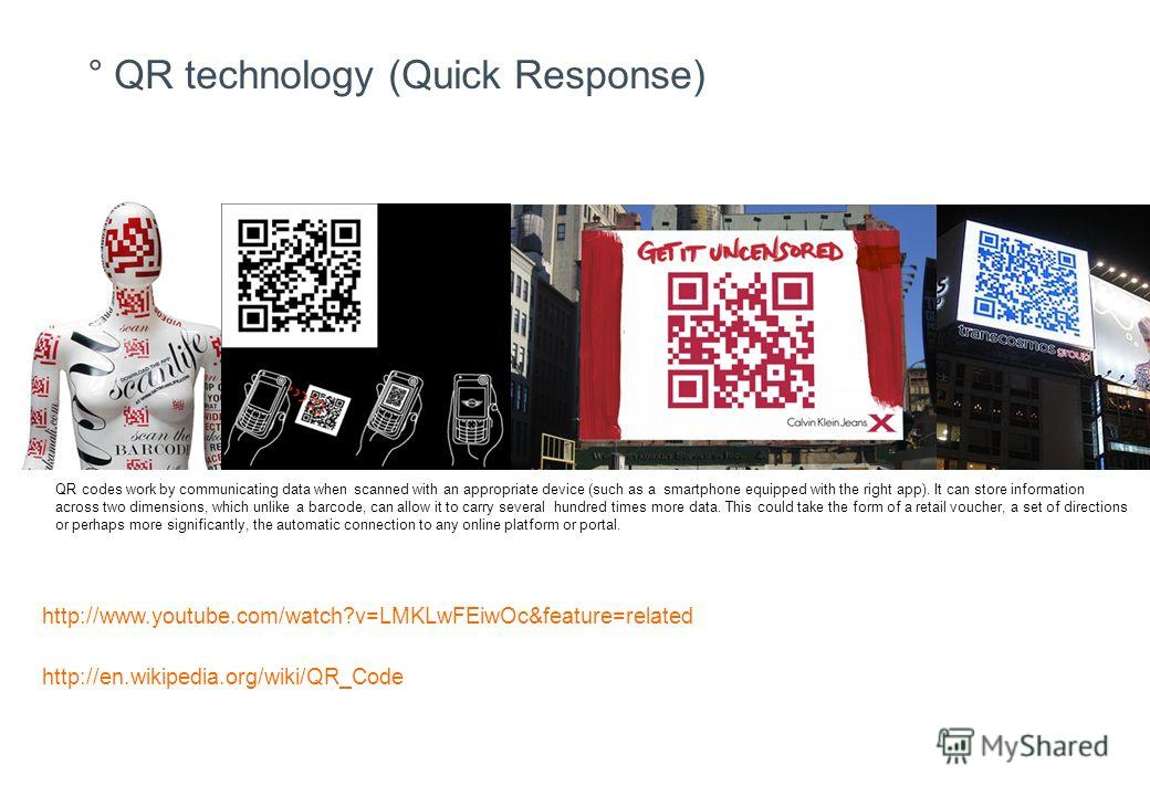 ° QR technology (Quick Response) QR codes work by communicating data when scanned with an appropriate device (such as a smartphone equipped with the right app). It can store information across two dimensions, which unlike a barcode, can allow it to c