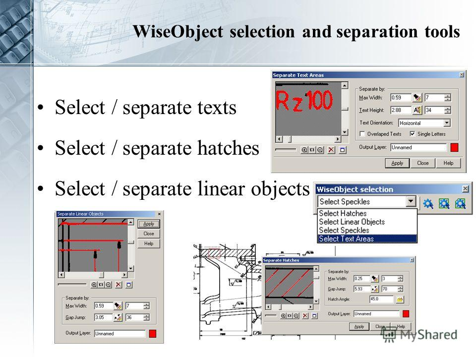 WiseObject selection and separation tools Select / separate texts Select / separate hatches Select / separate linear objects