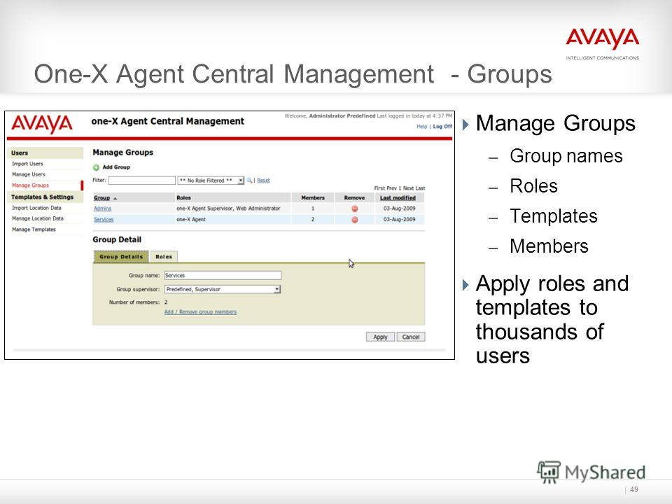 One-X Agent Central Management - Groups Manage Groups – Group names – Roles – Templates – Members Apply roles and templates to thousands of users 49