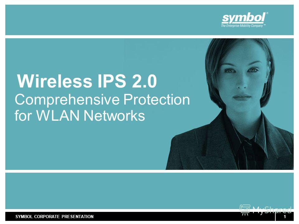 1SYMBOL CORPORATE PRESENTATION Wireless IPS 2.0 Comprehensive Protection for WLAN Networks