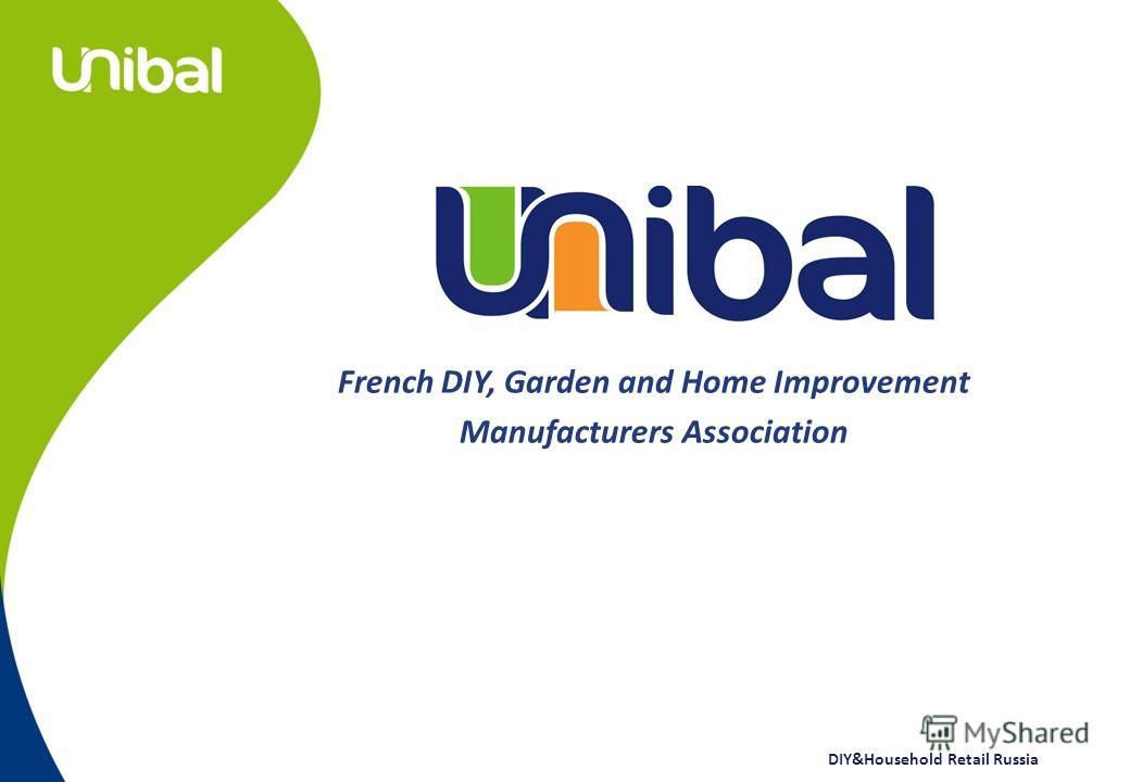 DIY&Household Retail Russia French DIY, Garden and Home Improvement Manufacturers Association