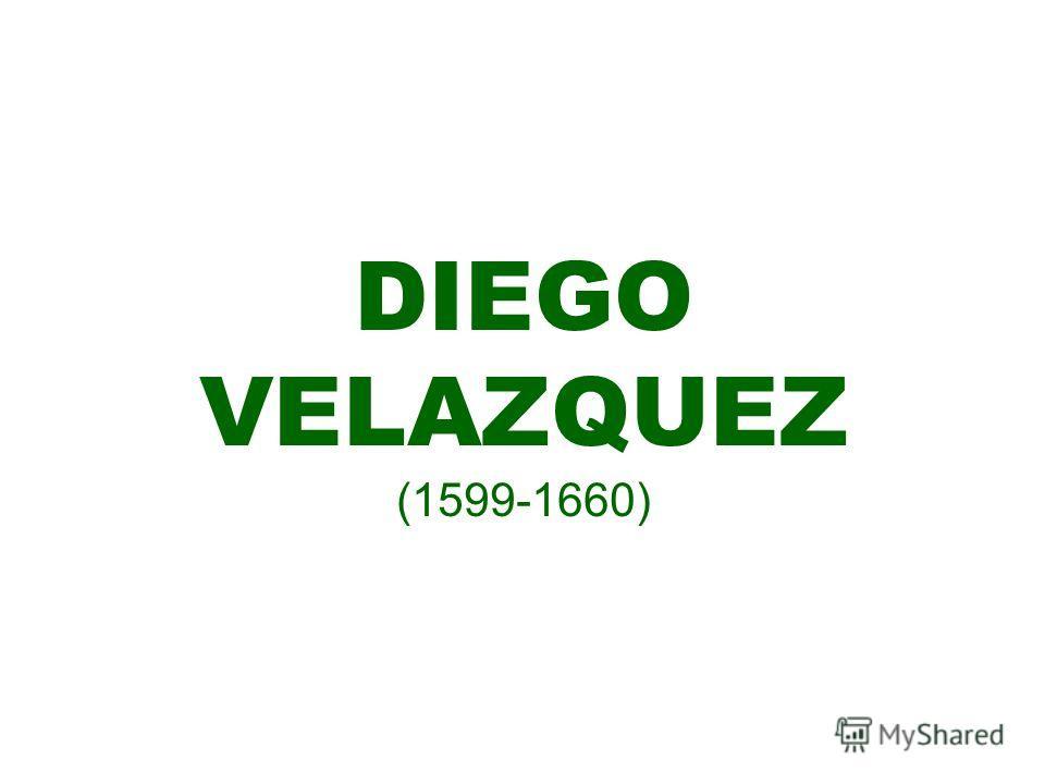 DIEGO VELAZQUEZ (1599-1660)