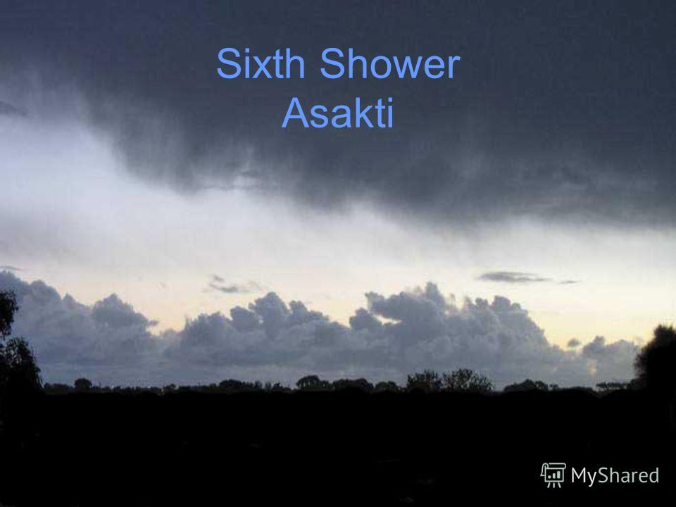 Sixth Shower Asakti