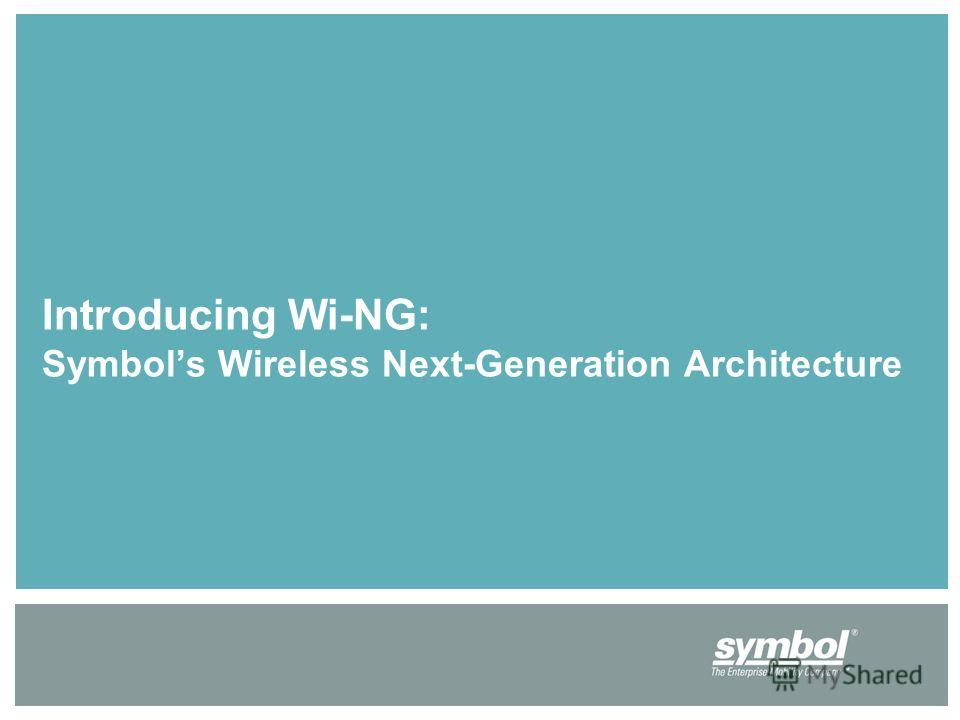 Introducing Wi-NG: Symbols Wireless Next-Generation Architecture