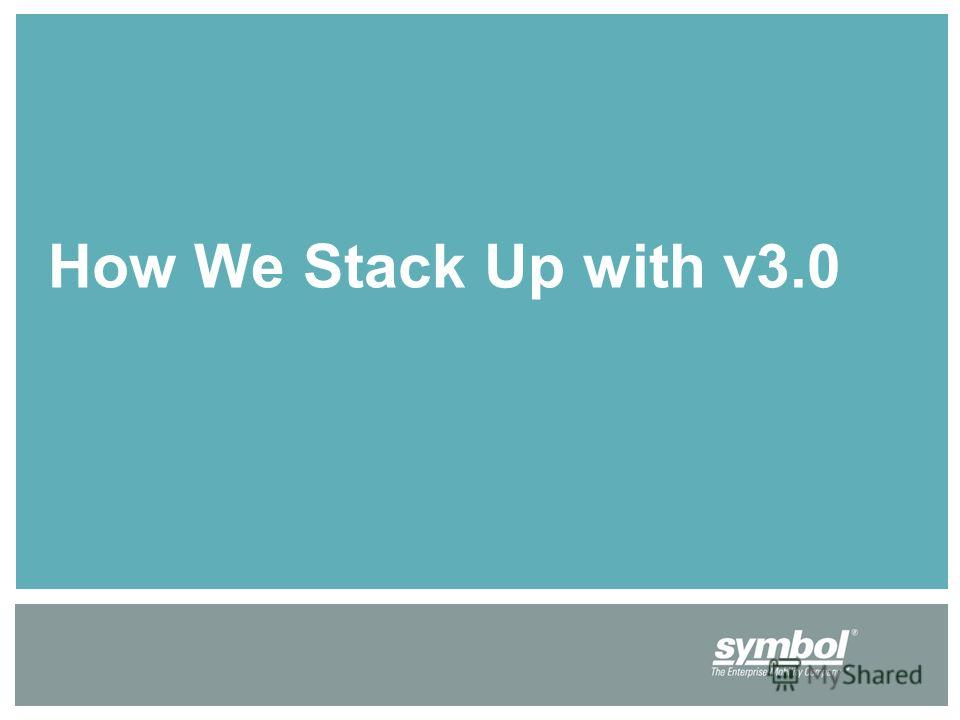 How We Stack Up with v3.0