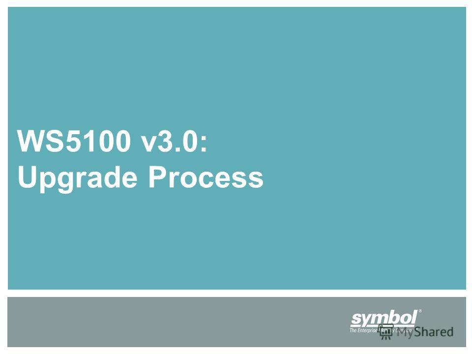 WS5100 v3.0: Upgrade Process
