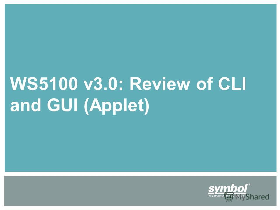 WS5100 v3.0: Review of CLI and GUI (Applet)