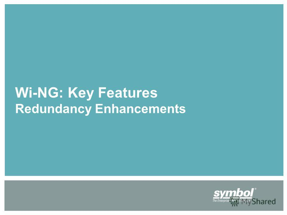 Wi-NG: Key Features Redundancy Enhancements