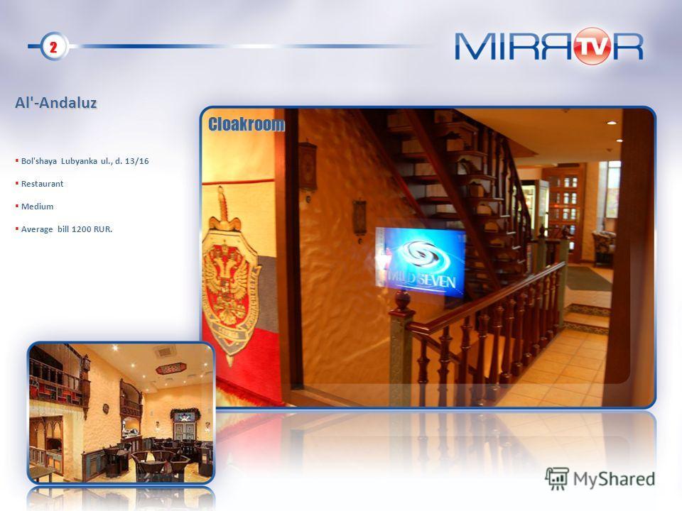 2 Al'-Andaluz Bol'shaya Lubyanka ul., d. 13/16 Restaurant Medium Average bill 1200 RUR. Cloakroom