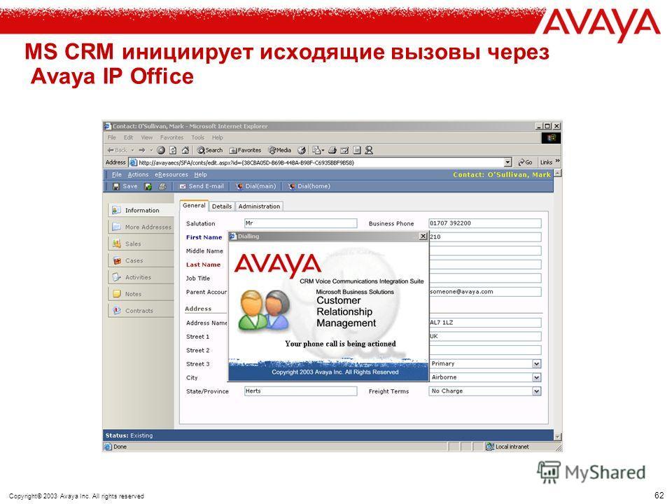 61 Copyright© 2003 Avaya Inc. All rights reserved Avaya IP Office направляет поступающие в компанию вызовы непосредственно в MS CRM