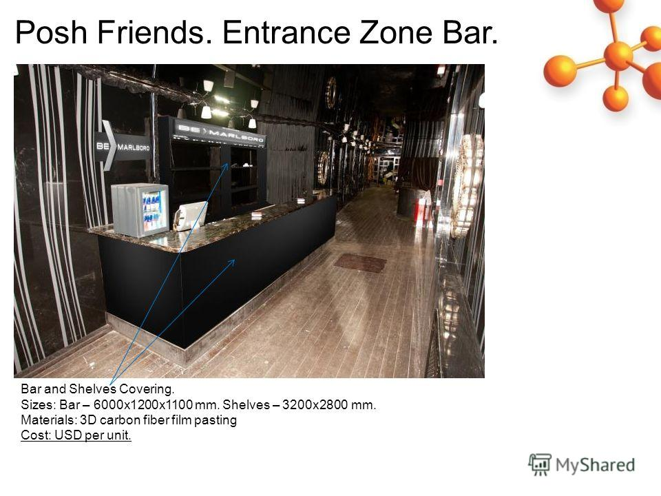 Bar and Shelves Covering. Sizes: Bar – 6000x1200x1100 mm. Shelves – 3200x2800 mm. Materials: 3D carbon fiber film pasting Cost: USD per unit. Posh Friends. Entrance Zone Bar.