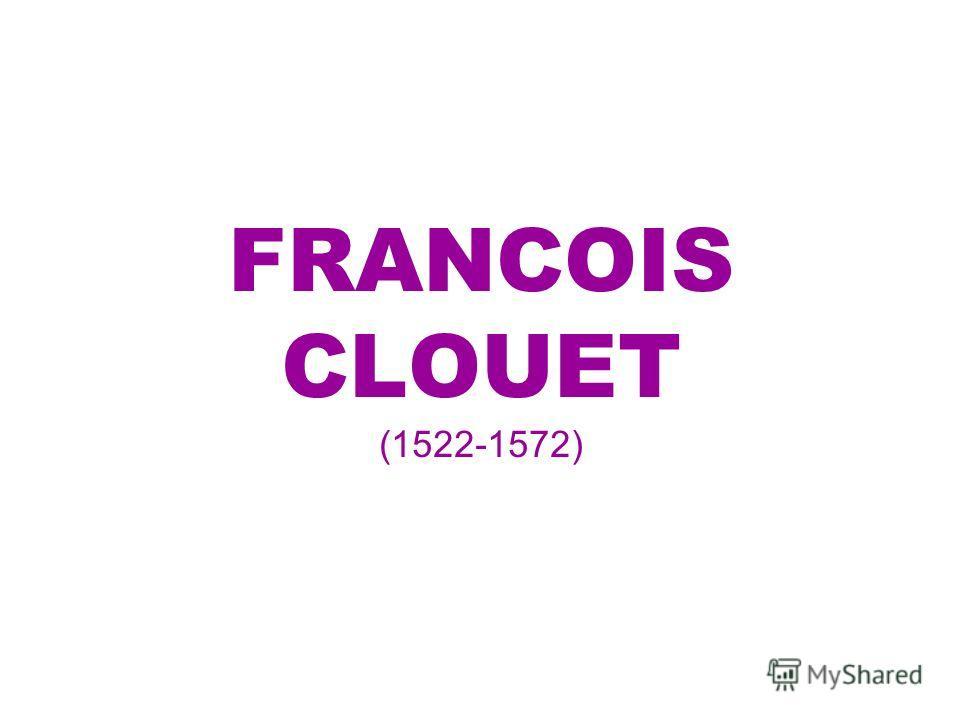 FRANCOIS CLOUET (1522-1572)