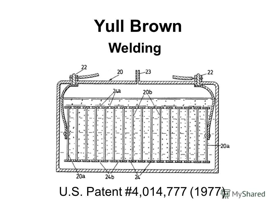 Yull Brown Welding U.S. Patent #4,014,777 (1977)