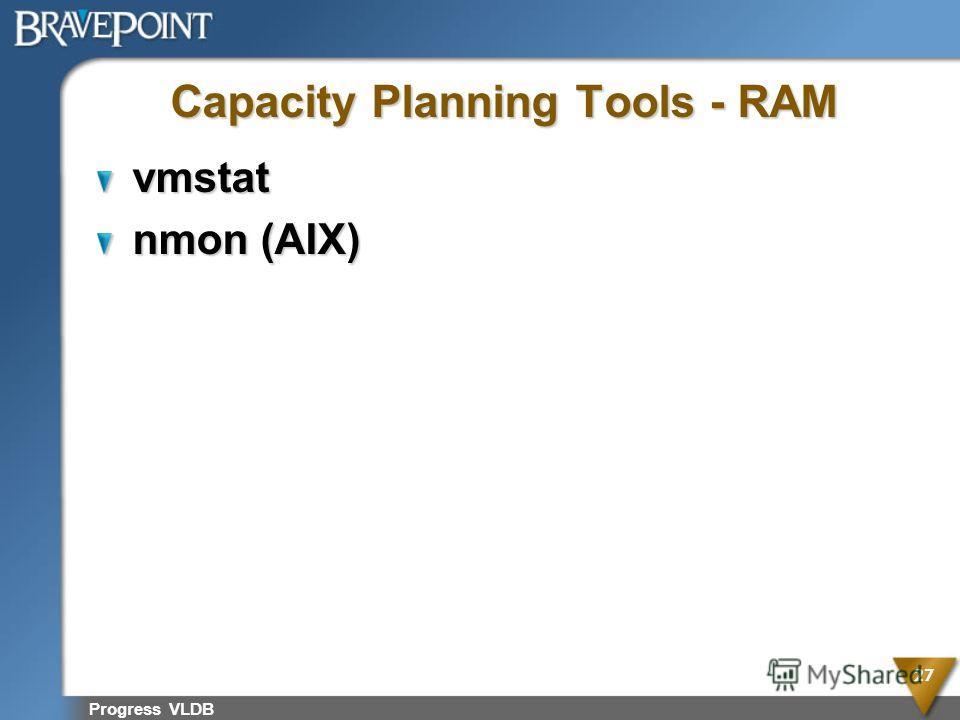 Progress VLDB 27 Capacity Planning Tools - RAM vmstat nmon (AIX)