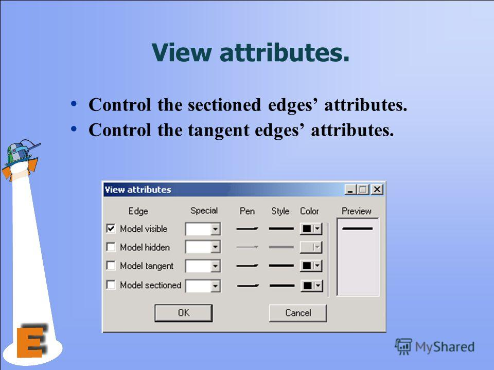 View attributes. Control the sectioned edges attributes. Control the tangent edges attributes.