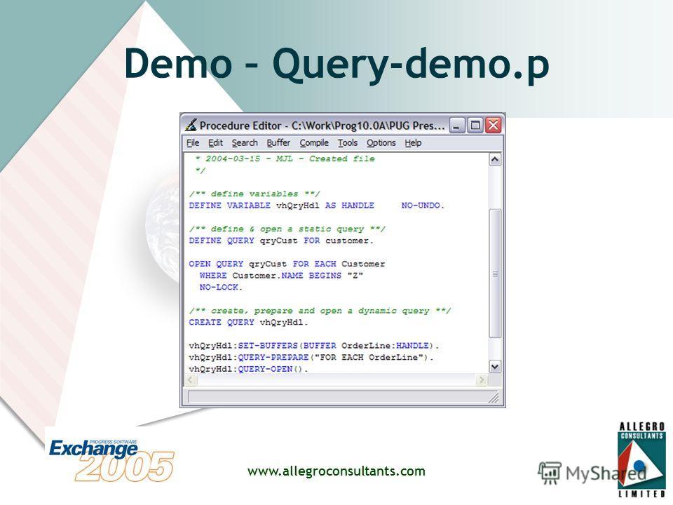 www.allegroconsultants.com Demo – Query-demo.p