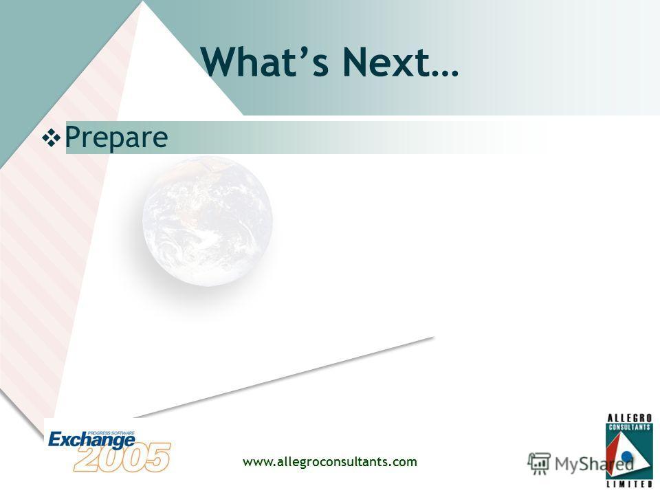 www.allegroconsultants.com Whats Next… Prepare