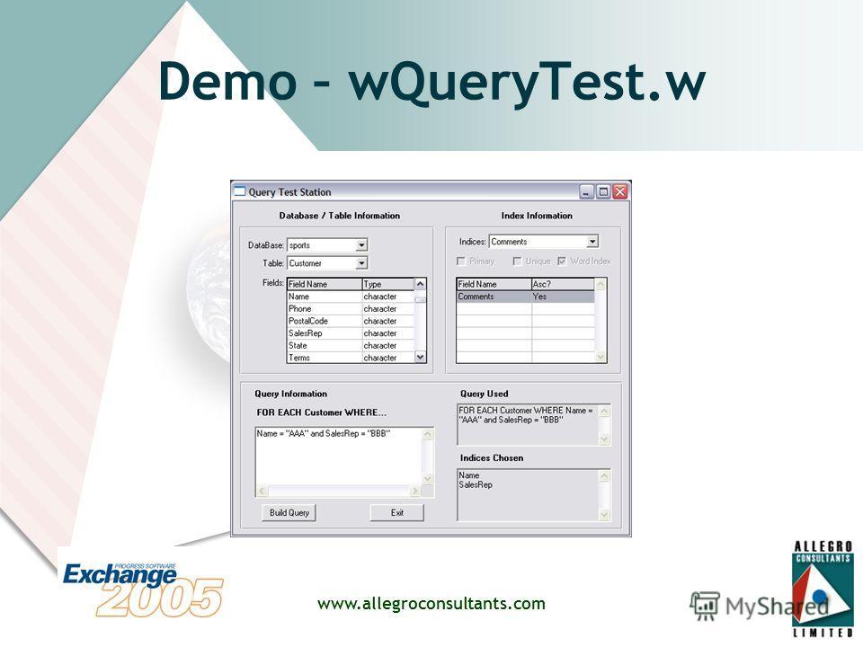 www.allegroconsultants.com Demo – wQueryTest.w