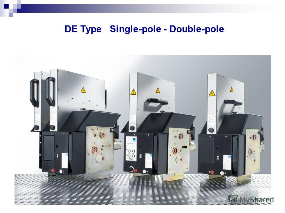 DE Type Single-pole - Double-pole