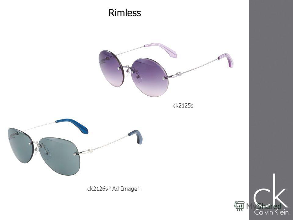 ck2125s ck2126s *Ad Image* Rimless