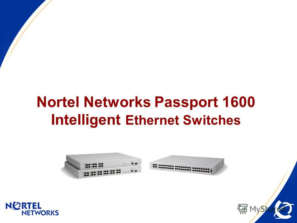 Nortel Networks Passport 1600 Intelligent Ethernet Switches