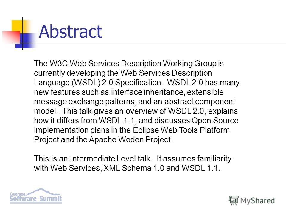 Abstract The W3C Web Services Description Working Group is currently developing the Web Services Description Language (WSDL) 2.0 Specification. WSDL 2.0 has many new features such as interface inheritance, extensible message exchange patterns, and an