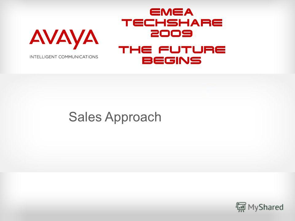 EMEA Techshare 2009 The Future Begins Sales Approach