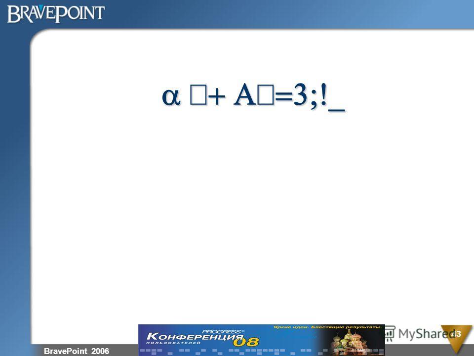 BravePoint 2006 43 a Œ+ A=3;!_