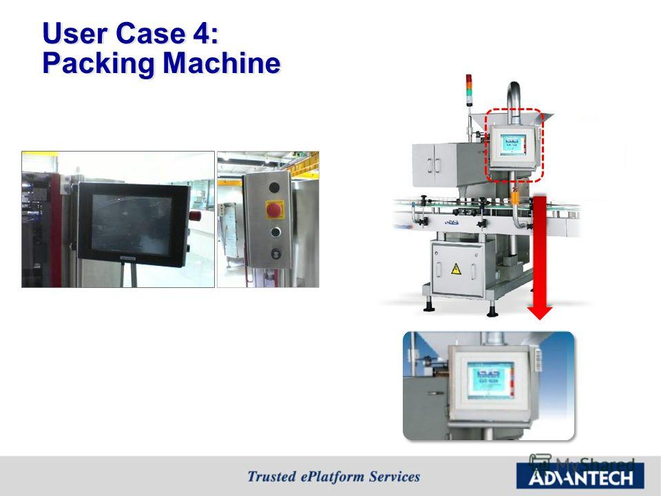 User Case 4: Packing Machine