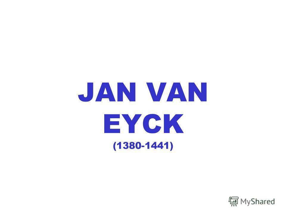 JAN VAN EYCK (1380-1441)