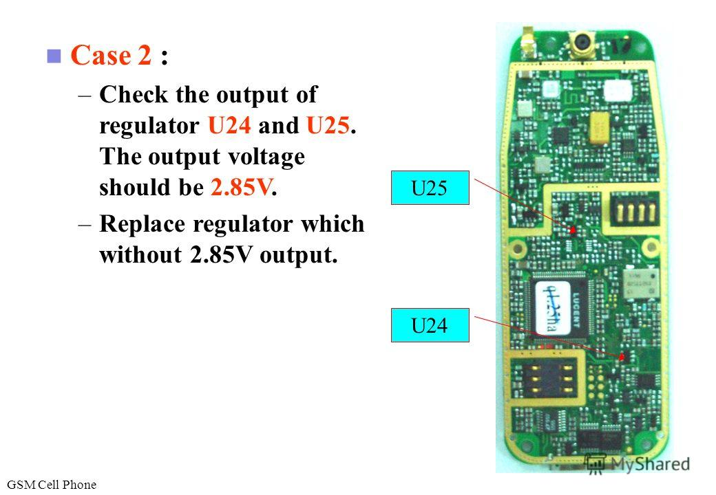 Failure : –Power Supply Circuit Failure Solution : –Test the sets current by using battery simulator,observe the value of current used. –Case 1. If the current is higher 300mA, please check C333. Replace C333 if it has any resistance. C333