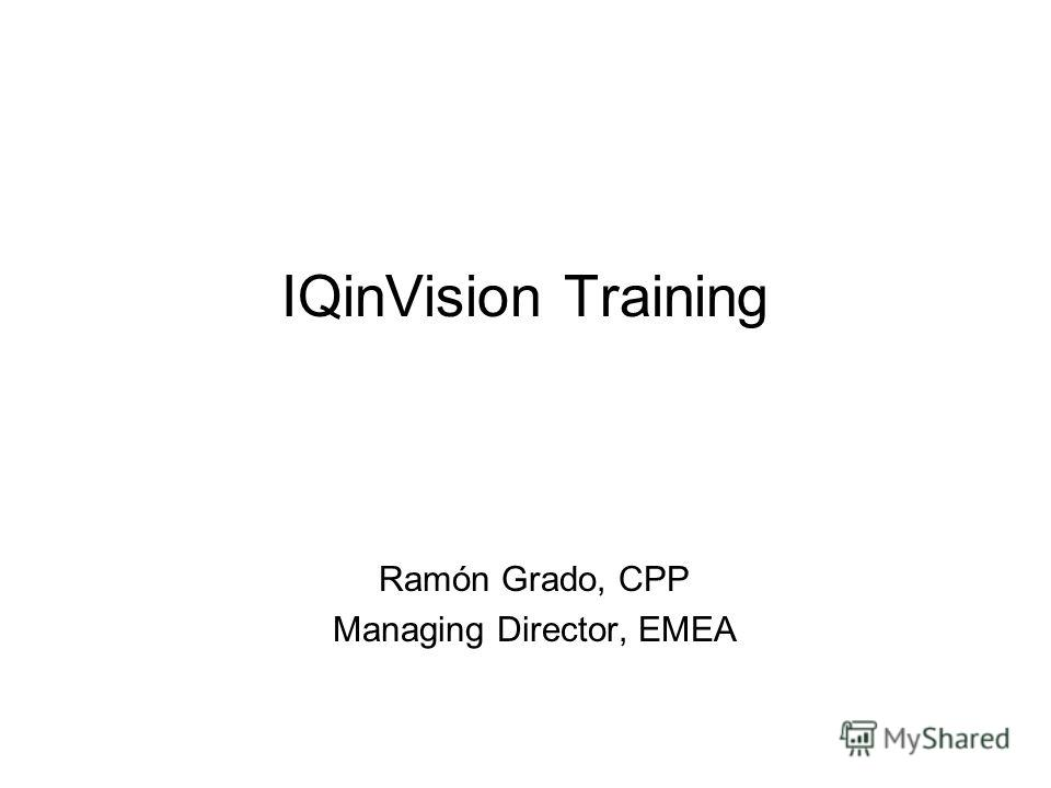IQinVision Training Ramón Grado, CPP Managing Director, EMEA