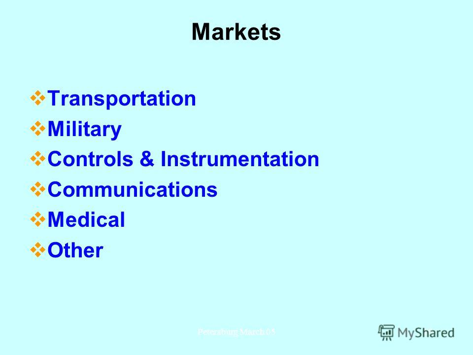 Petersburg March 0510 Markets Transportation Military Controls & Instrumentation Communications Medical Other