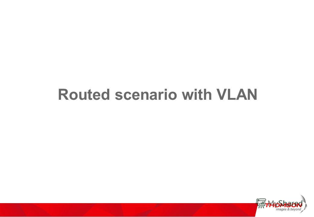 Routed scenario with VLAN