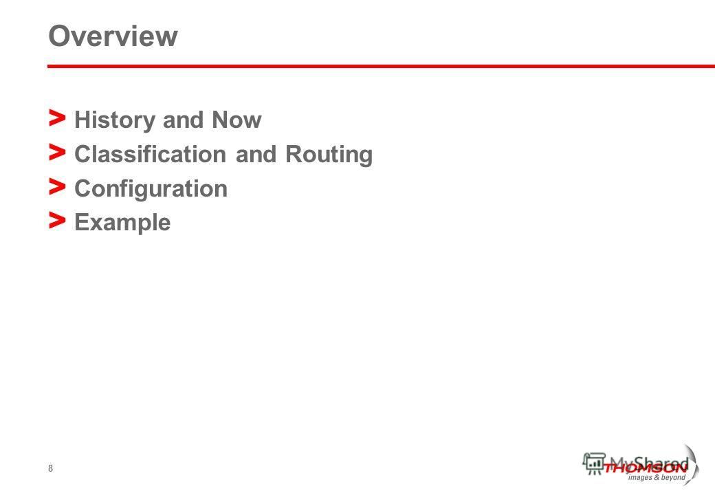 8 Overview > History and Now > Classification and Routing > Configuration > Example