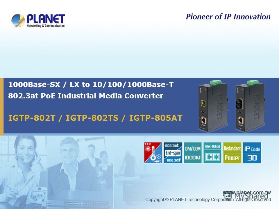 1000Base-SX / LX to 10/100/1000Base-T 802.3at PoE Industrial Media Converter IGTP-802T / IGTP-802TS / IGTP-805AT