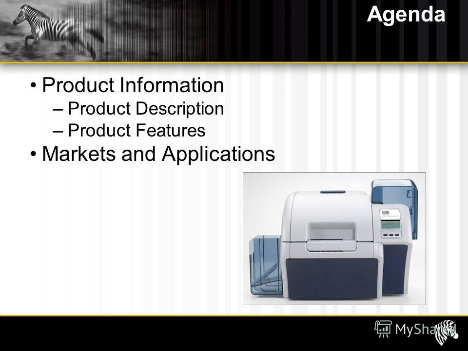 Agenda Product Information –Product Description –Product Features Markets and Applications Zebra Confidential2