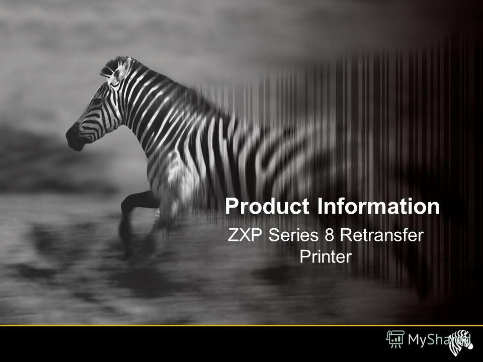 Product Information ZXP Series 8 Retransfer Printer